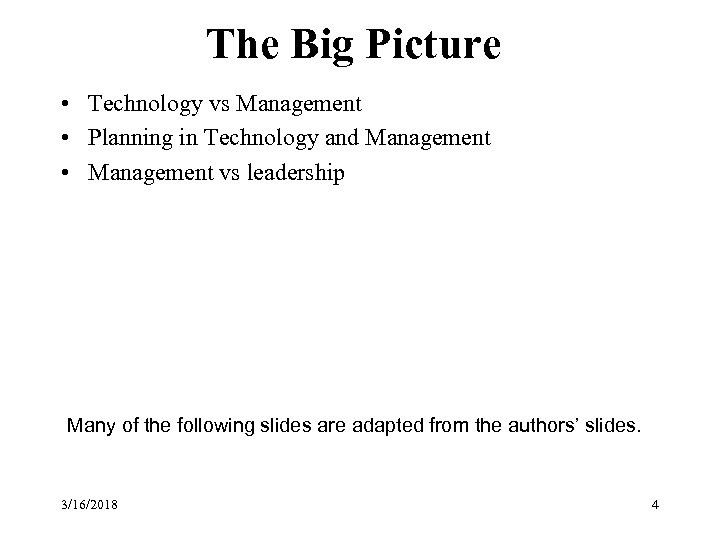 The Big Picture • Technology vs Management • Planning in Technology and Management •