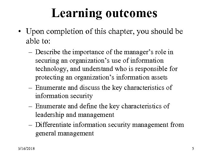 Learning outcomes • Upon completion of this chapter, you should be able to: –