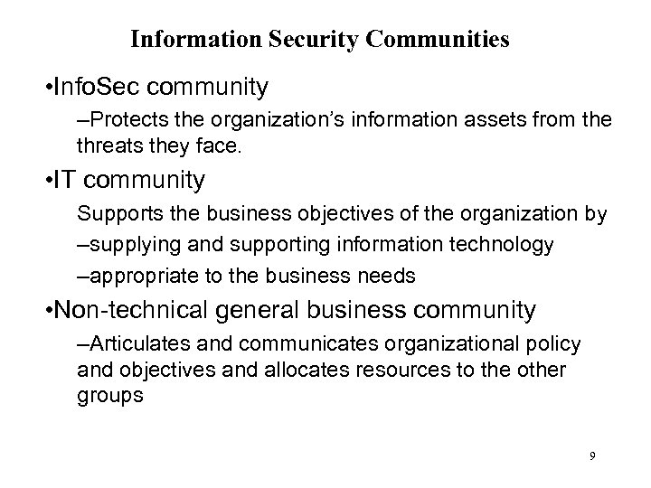 Information Security Communities • Info. Sec community –Protects the organization's information assets from the