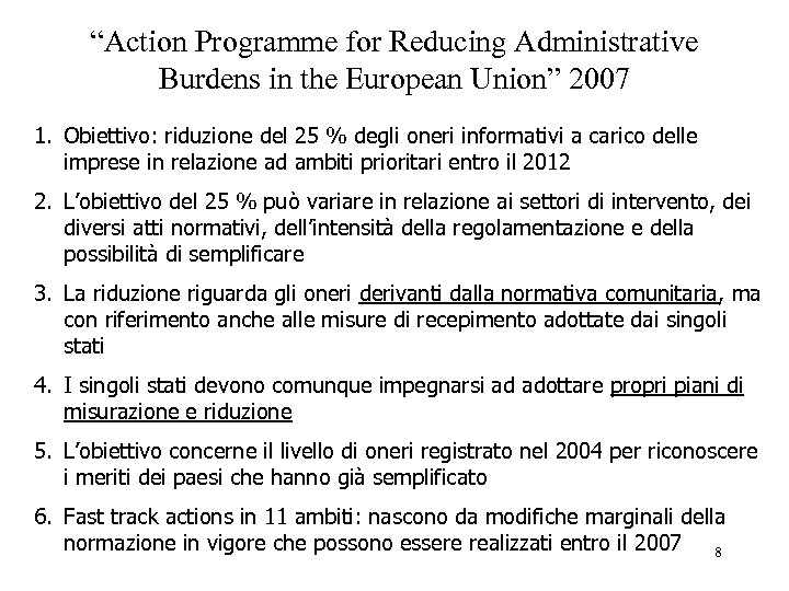 """Action Programme for Reducing Administrative Burdens in the European Union"" 2007 1. Obiettivo: riduzione"