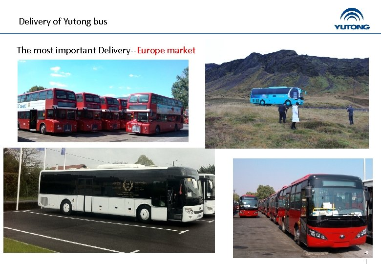Delivery of Yutong bus The most important Delivery--Europe market