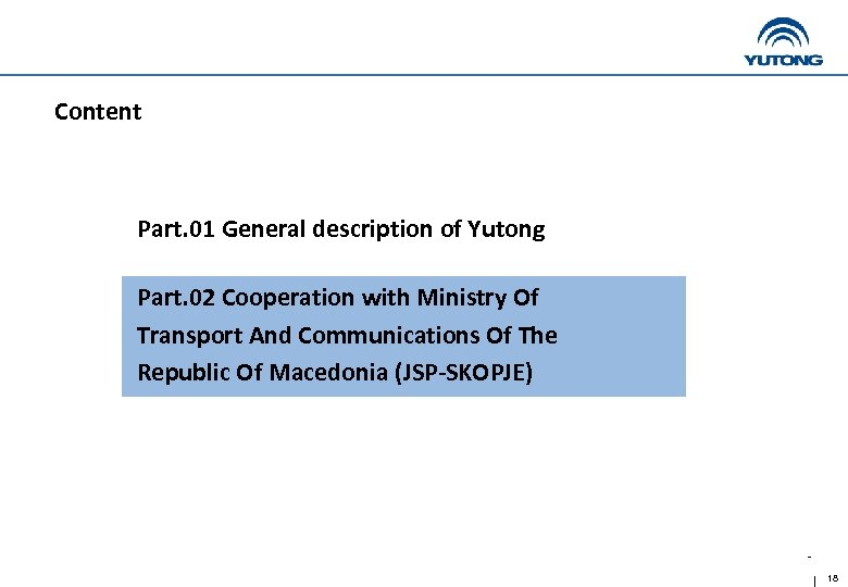 Content Part. 01 General description of Yutong Part. 02 Cooperation with Ministry Of Transport