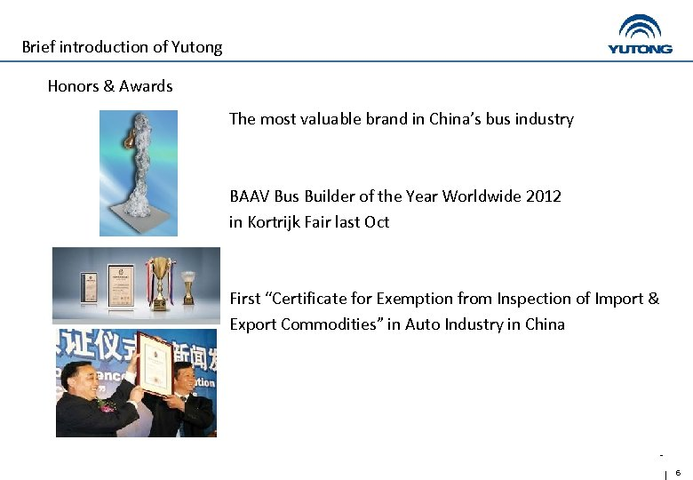 Brief introduction of Yutong Honors & Awards The most valuable brand in China's bus