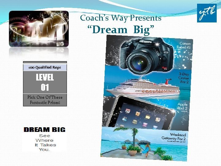 "Coach's Way Presents ""Dream Big"" 100 Qualified Reps LEVEL 01 Pick One Of These"