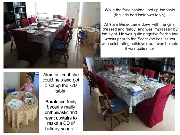 While the food cooked I set up the table (the kids had their own