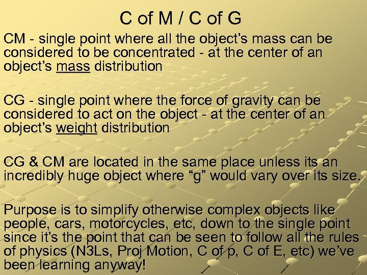 C of M / C of G CM - single point where all the