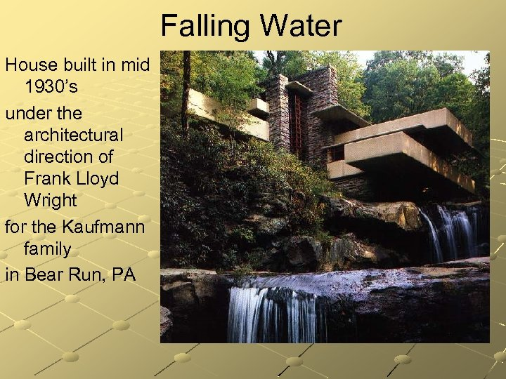 Falling Water House built in mid 1930's under the architectural direction of Frank Lloyd