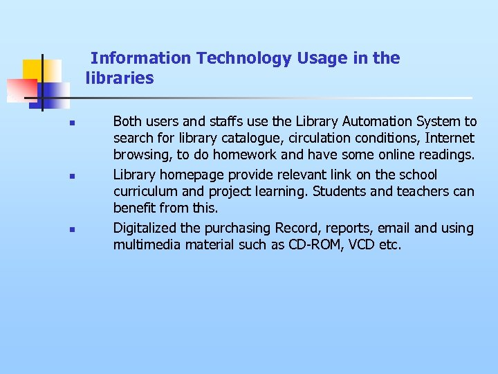 Information Technology Usage in the libraries n n n Both users and staffs use