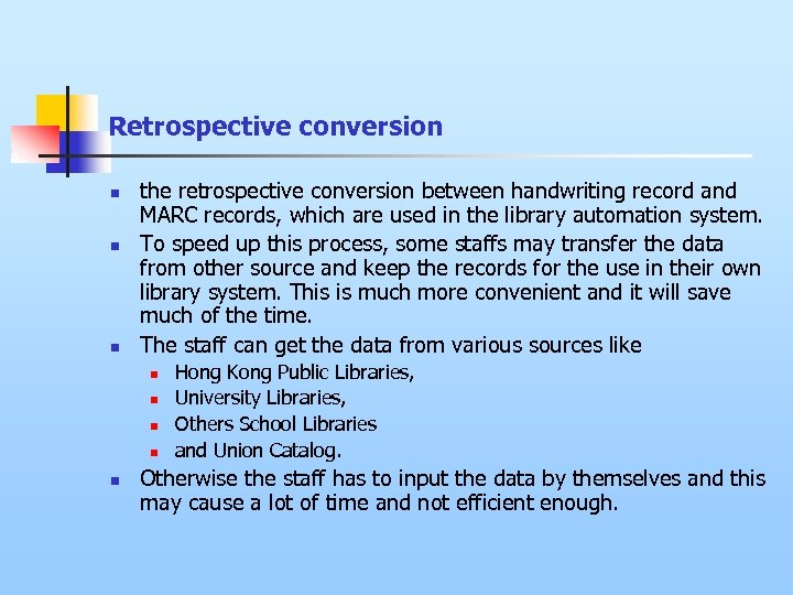 Retrospective conversion n the retrospective conversion between handwriting record and MARC records, which are
