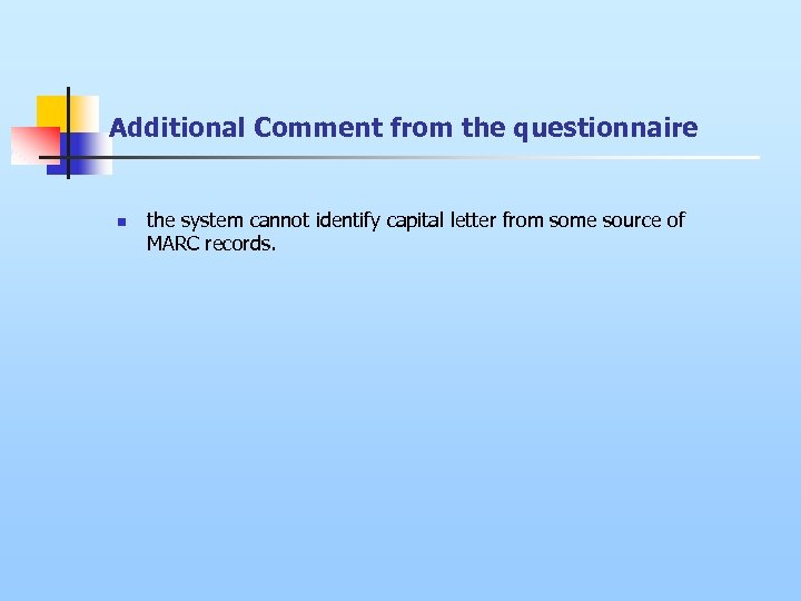 Additional Comment from the questionnaire n the system cannot identify capital letter from some