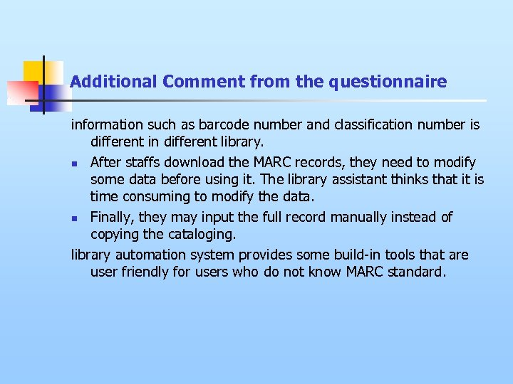Additional Comment from the questionnaire information such as barcode number and classification number is