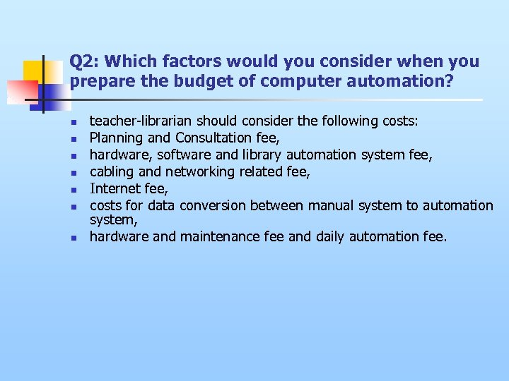 Q 2: Which factors would you consider when you prepare the budget of computer