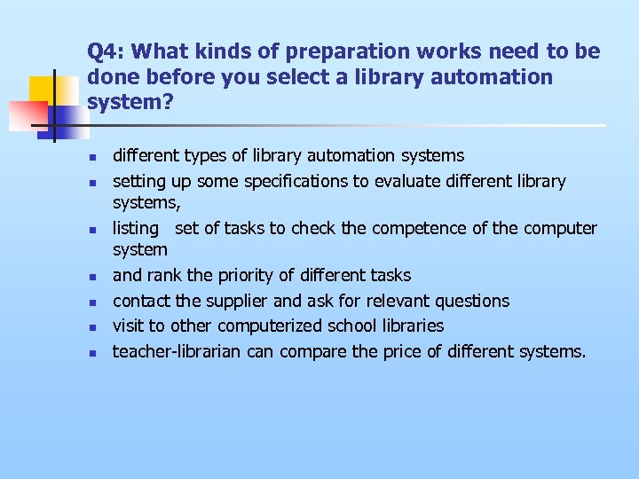 Q 4: What kinds of preparation works need to be done before you select
