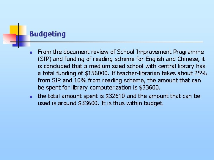 Budgeting n n From the document review of School Improvement Programme (SIP) and funding