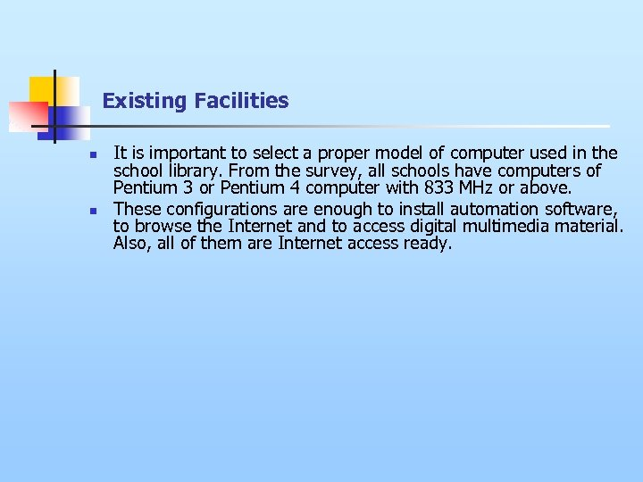 Existing Facilities n n It is important to select a proper model of computer