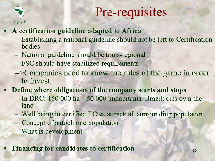 Pre-requisites • A certification guideline adapted to Africa – Establishing a national guideline should
