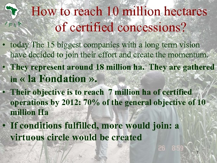 How to reach 10 million hectares of certified concessions? • today The 15 biggest