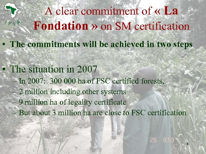 A clear commitment of « La Fondation » on SM certification • The commitments