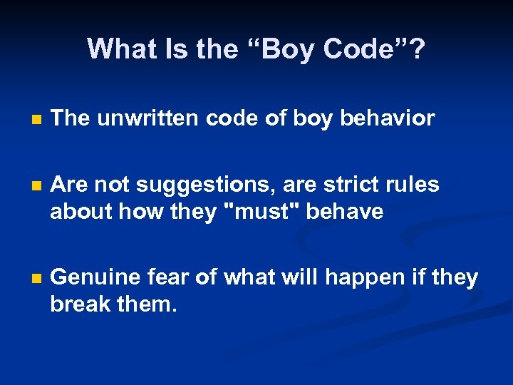 "What Is the ""Boy Code""? n The unwritten code of boy behavior n Are"