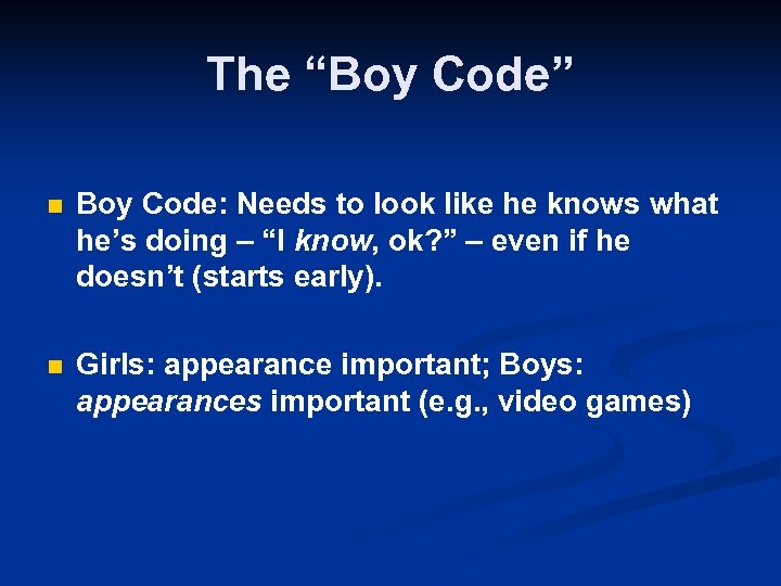 "The ""Boy Code"" n Boy Code: Needs to look like he knows what he's"