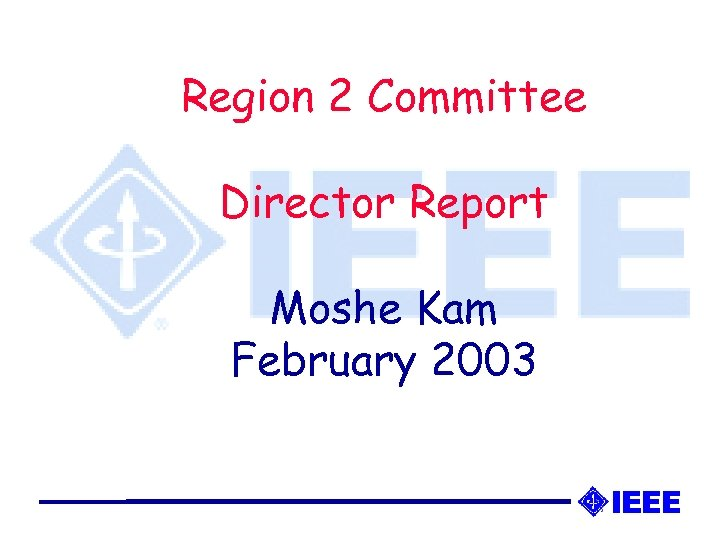 Region 2 Committee Director Report Moshe Kam February 2003