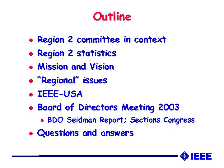 Outline l Region 2 committee in context l Region 2 statistics l Mission and