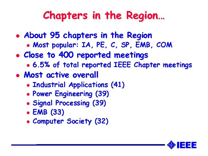 Chapters in the Region… l About 95 chapters in the Region l l Close