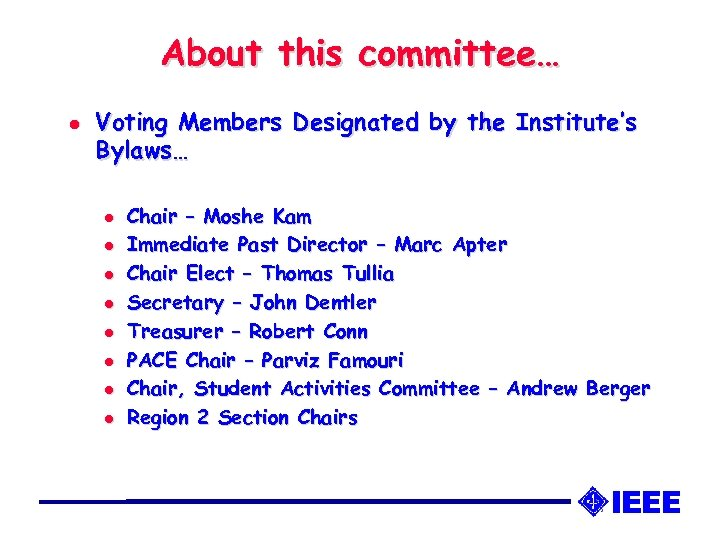 About this committee… l Voting Members Designated by the Institute's Bylaws… l l l