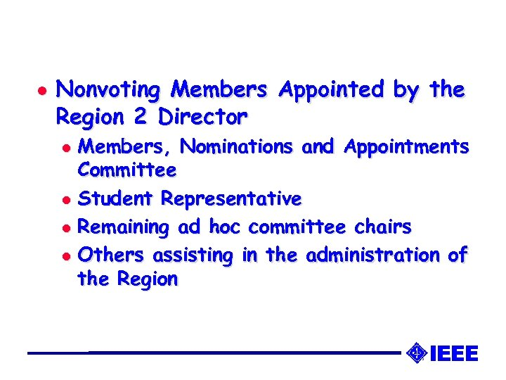 l Nonvoting Members Appointed by the Region 2 Director Members, Nominations and Appointments Committee