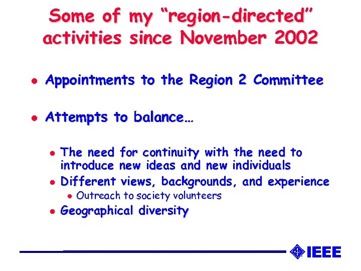 """Some of activities my """"region-directed"""" since November 2002 l Appointments to the Region 2"""