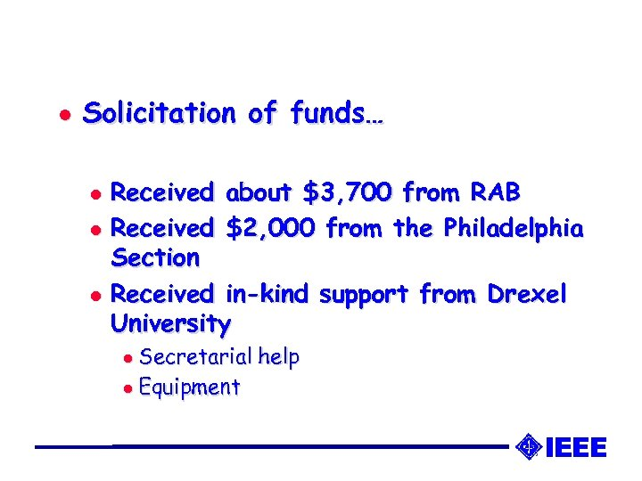 l Solicitation of funds… Received about $3, 700 from RAB l Received $2, 000