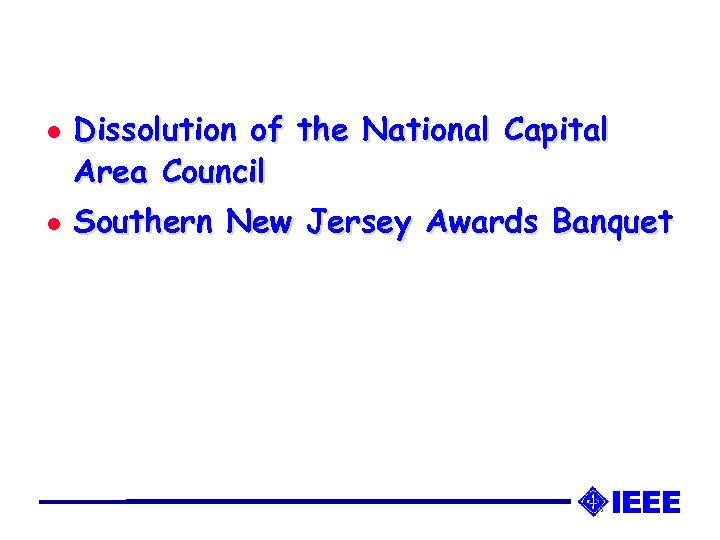 l l Dissolution of the National Capital Area Council Southern New Jersey Awards Banquet