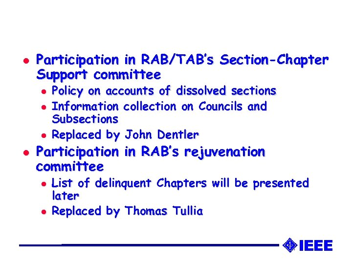 l Participation in RAB/TAB's Section-Chapter Support committee l l Policy on accounts of dissolved