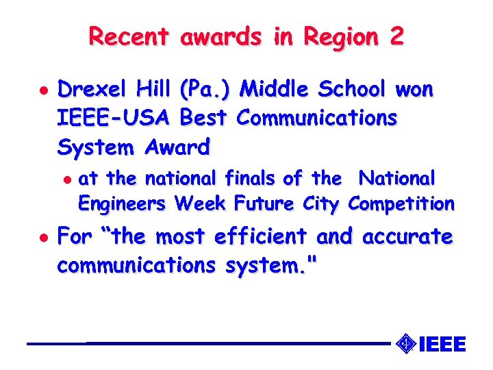 Recent awards in Region 2 l Drexel Hill (Pa. ) Middle School won IEEE-USA