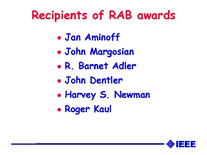 Recipients of RAB awards l Jan Aminoff l John Margosian l R. Barnet Adler