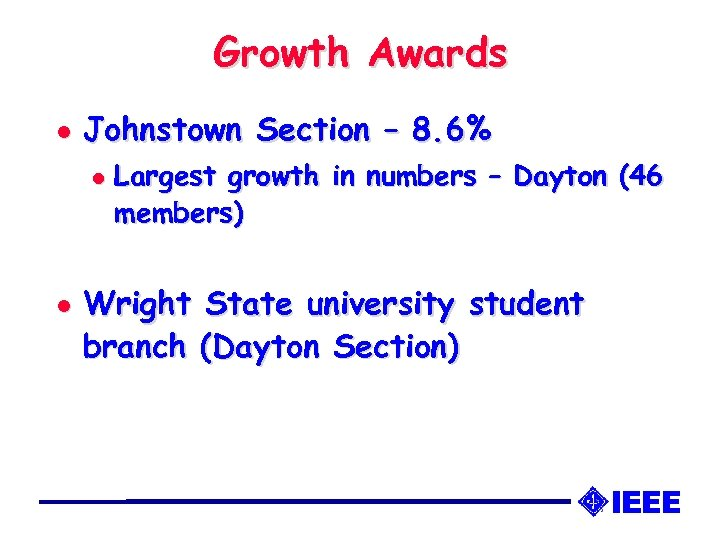 Growth Awards l Johnstown Section – 8. 6% l l Largest growth in numbers