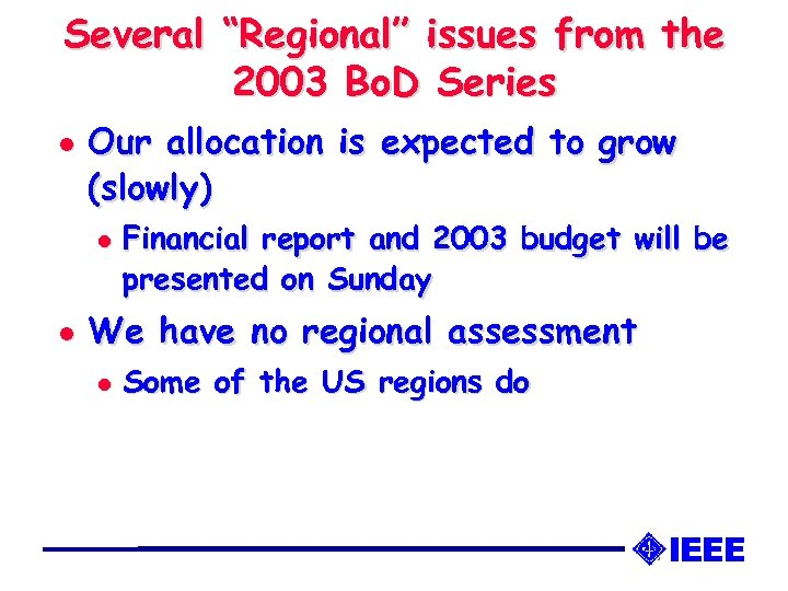 "Several ""Regional"" issues from the 2003 Bo. D Series l Our allocation is expected"