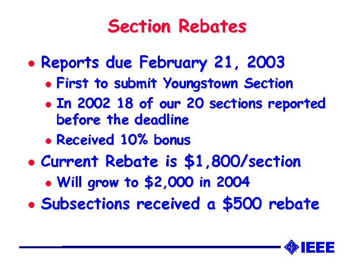 Section Rebates l Reports due February 21, 2003 First to submit Youngstown Section l