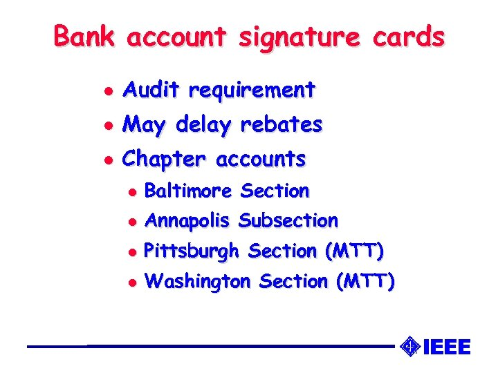 Bank account signature cards l Audit requirement l May delay rebates l Chapter accounts