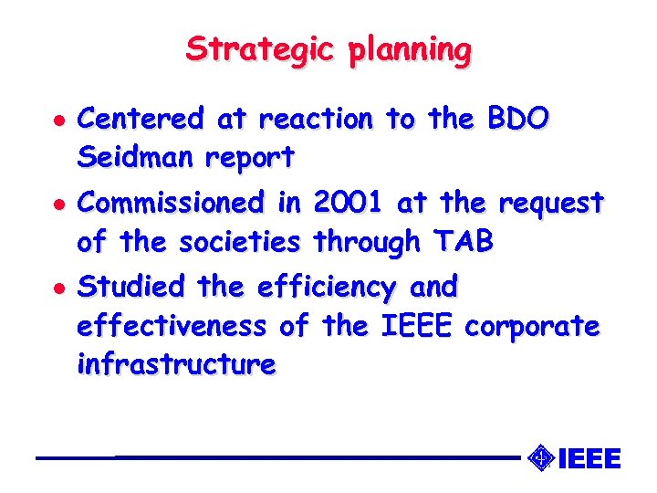 Strategic planning l l l Centered at reaction to the BDO Seidman report Commissioned