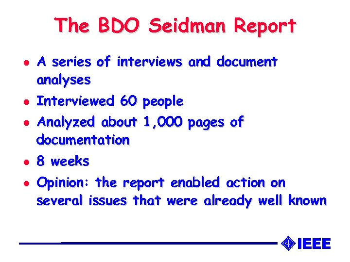 The BDO Seidman Report l l l A series of interviews and document analyses