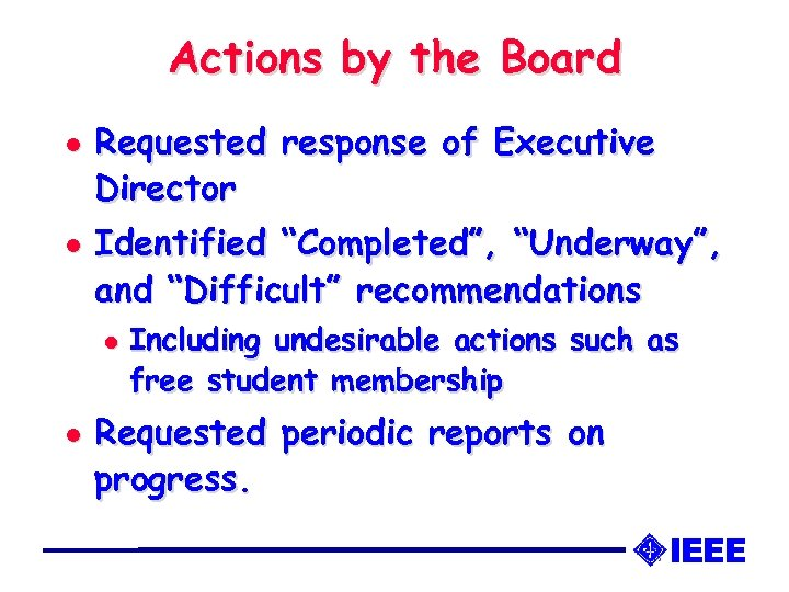 "Actions by the Board l l Requested response of Executive Director Identified ""Completed"", ""Underway"","