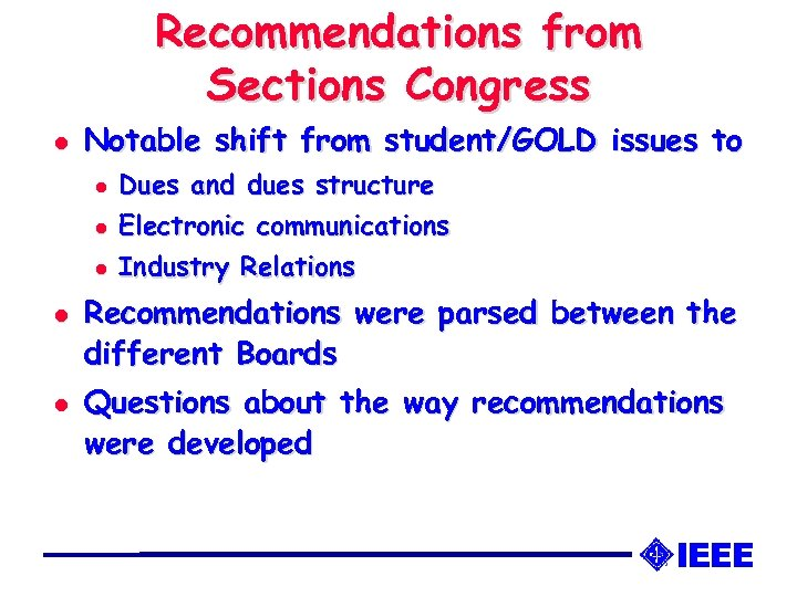 Recommendations from Sections Congress l Notable shift from student/GOLD issues to l l l