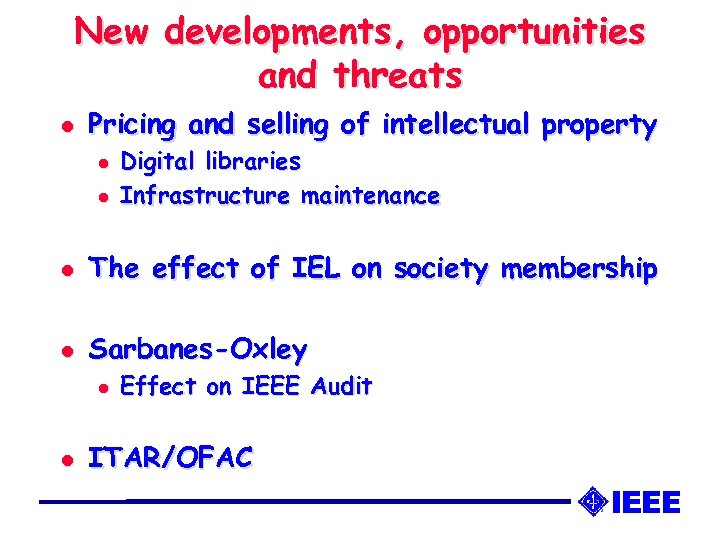 New developments, opportunities and threats l Pricing and selling of intellectual property l l