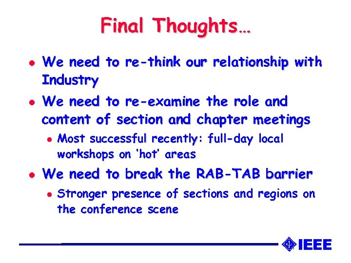 Final Thoughts… l l We need to re-think our relationship with Industry We need