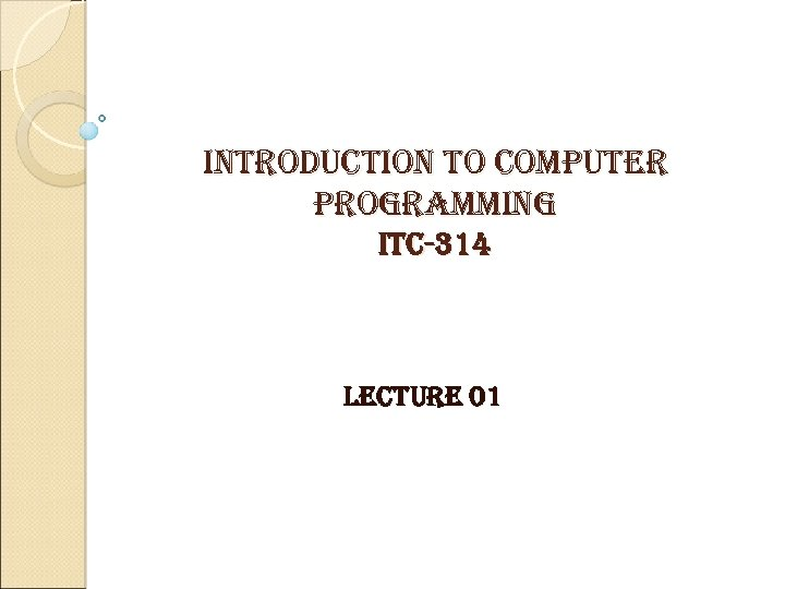 introduction to computer programming itc-314 lecture 01