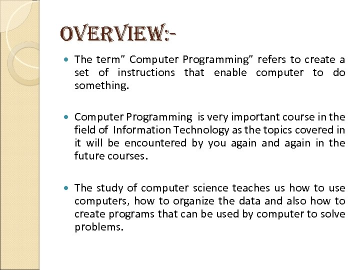 """overview: The term"""" Computer Programming"""" refers to create a set of instructions that enable"""
