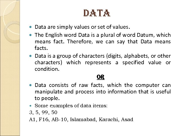 data Data are simply values or set of values. The English word Data is