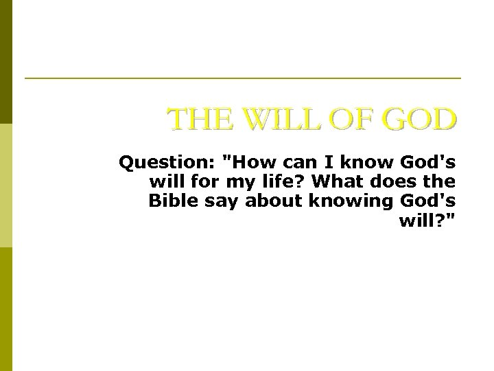 THE WILL OF GOD Question:
