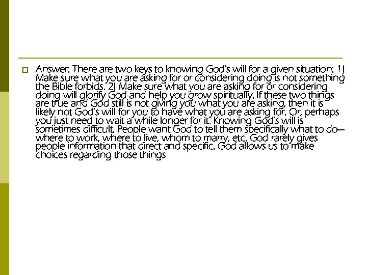 p Answer: There are two keys to knowing God's will for a given situation: